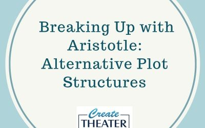 Breaking Up With Aristotle: Alternate Plot Structures
