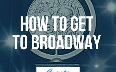 How to Get to Broadway in 3 [Not So Easy] Steps