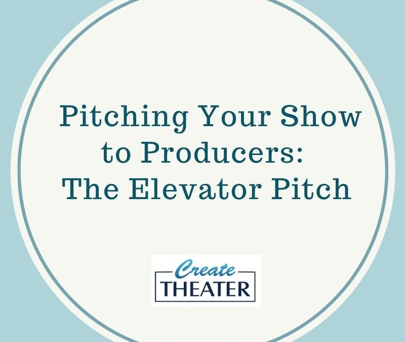 Pitching Your Show to Producers: The Elevator Pitch
