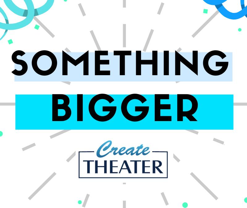 Something Bigger