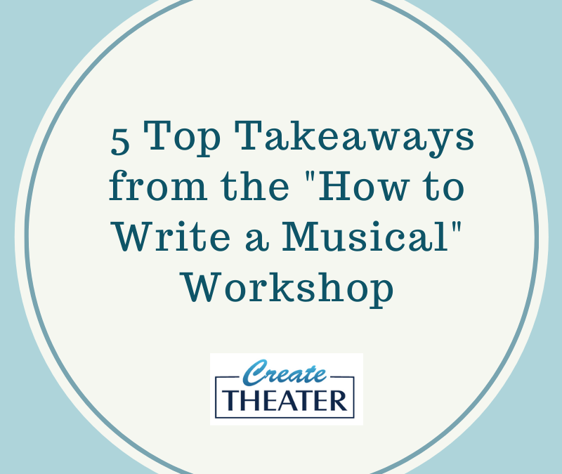 "5 Top Takeaways from the ""How to Write a Musical"" Workshop"